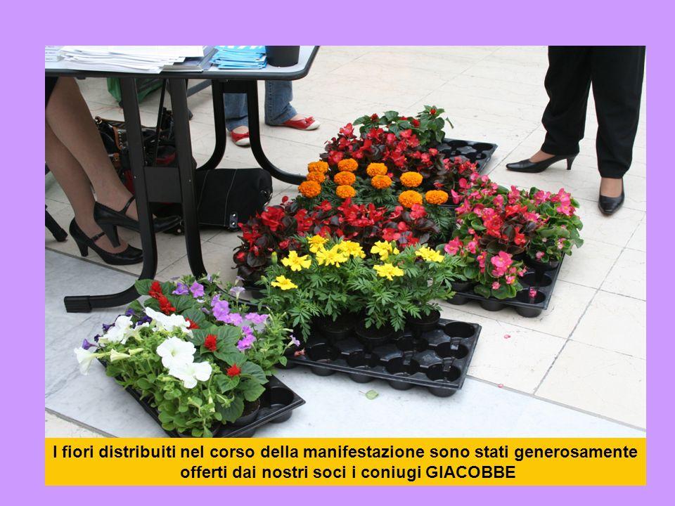 I fiori distribuiti nel corso della manifestazione sono stati generosamente offerti dai nostri soci i coniugi GIACOBBE