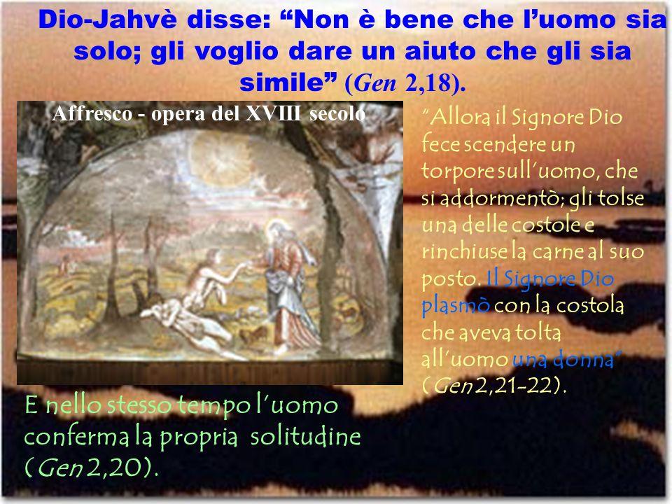 E nello stesso tempo luomo conferma la propria solitudine (Gen 2,20). Allora il Signore Dio fece scendere un torpore sulluomo, che si addormentò; gli