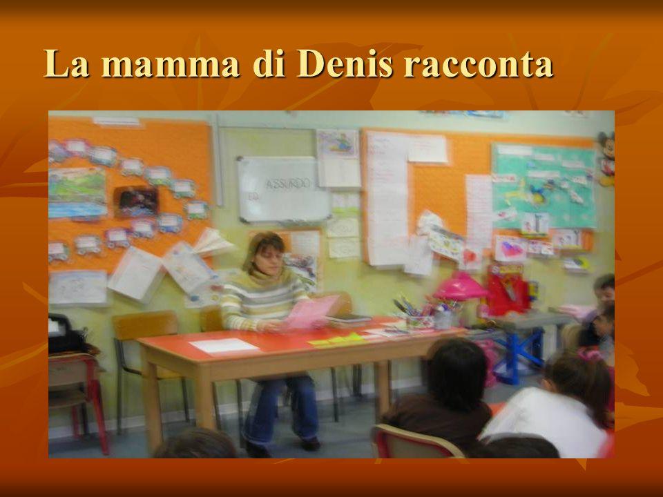 La mamma di Denis racconta