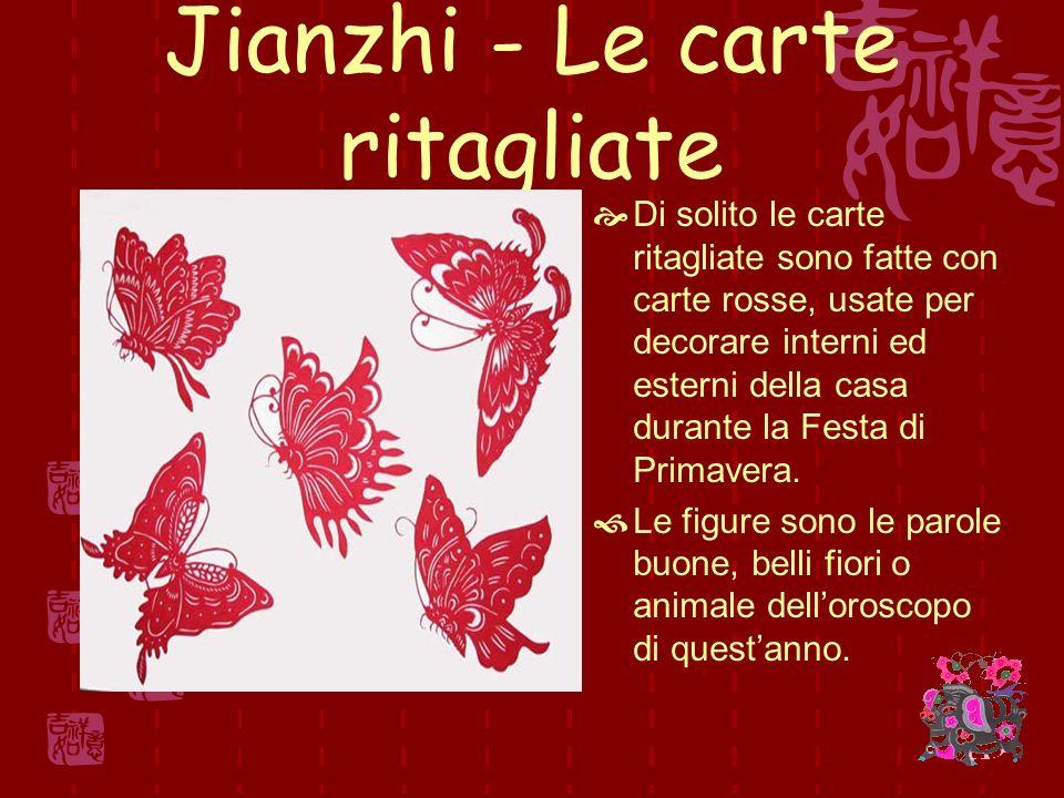 Jianzhi - Le carte ritagliate Di solito le carte ritagliate sono fatte con carte rosse, usate per decorare interni ed esterni della casa durante la Festa di Primavera.