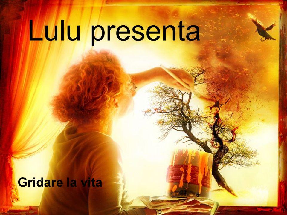 Lulu presenta Gridare la vita