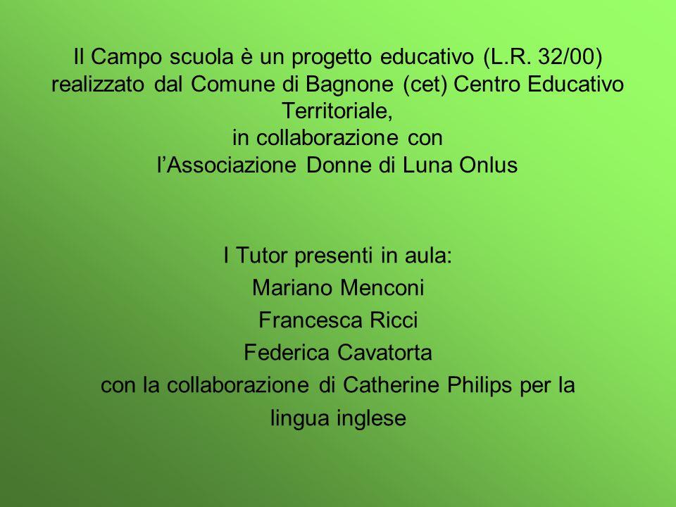 Il Campo scuola è un progetto educativo (L.R. 32/00) realizzato dal Comune di Bagnone (cet) Centro Educativo Territoriale, in collaborazione con lAsso