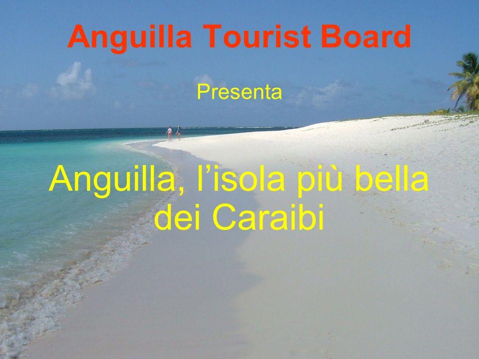 Anguilla Tourist Board Presenta Anguilla, lisola più bella dei Caraibi