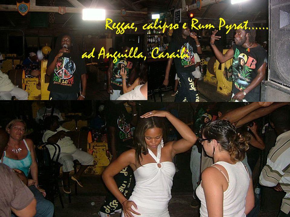 Reggae, calipso e Rum Pyrat…… ad Anguilla, Caraibi