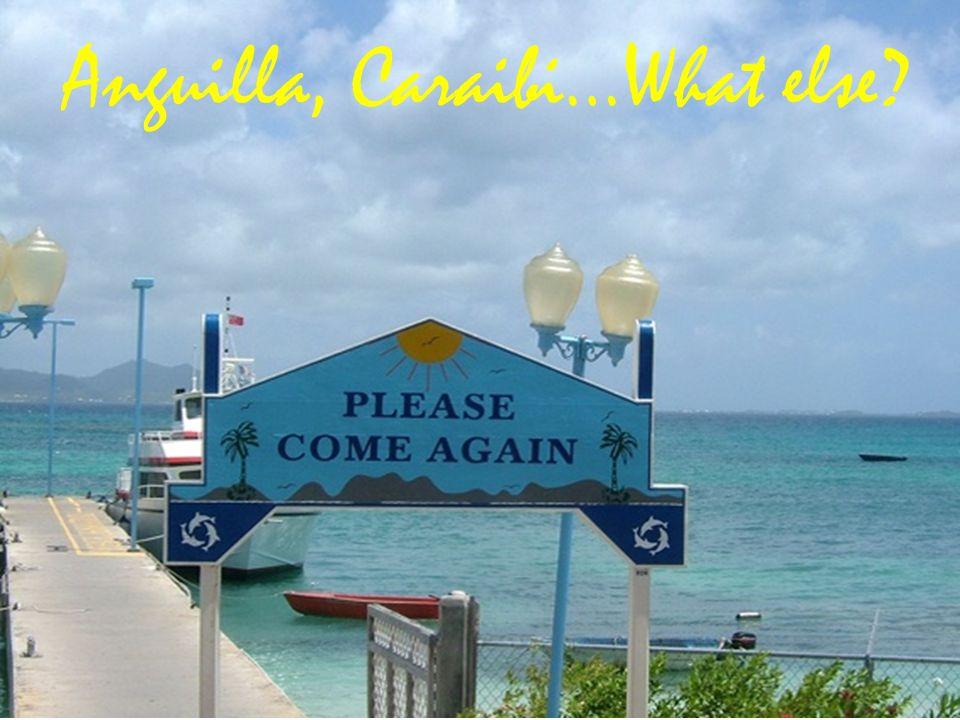 Anguilla, Caraibi…What else?