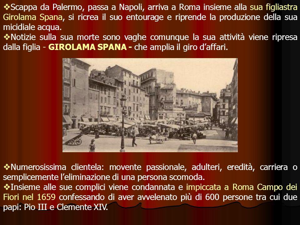 Scappa da Palermo, passa a Napoli, arriva a Roma insieme alla sua figliastra Girolama Spana, si ricrea il suo entourage e riprende la produzione della