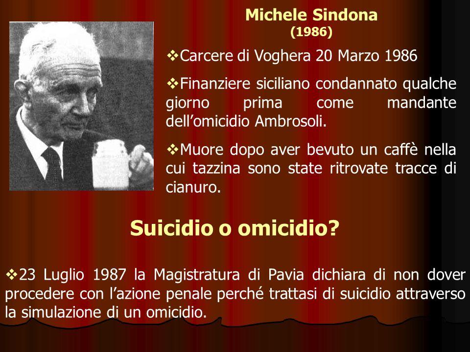 Michele Sindona (1986) Carcere di Voghera 20 Marzo 1986 Finanziere siciliano condannato qualche giorno prima come mandante dellomicidio Ambrosoli. Muo