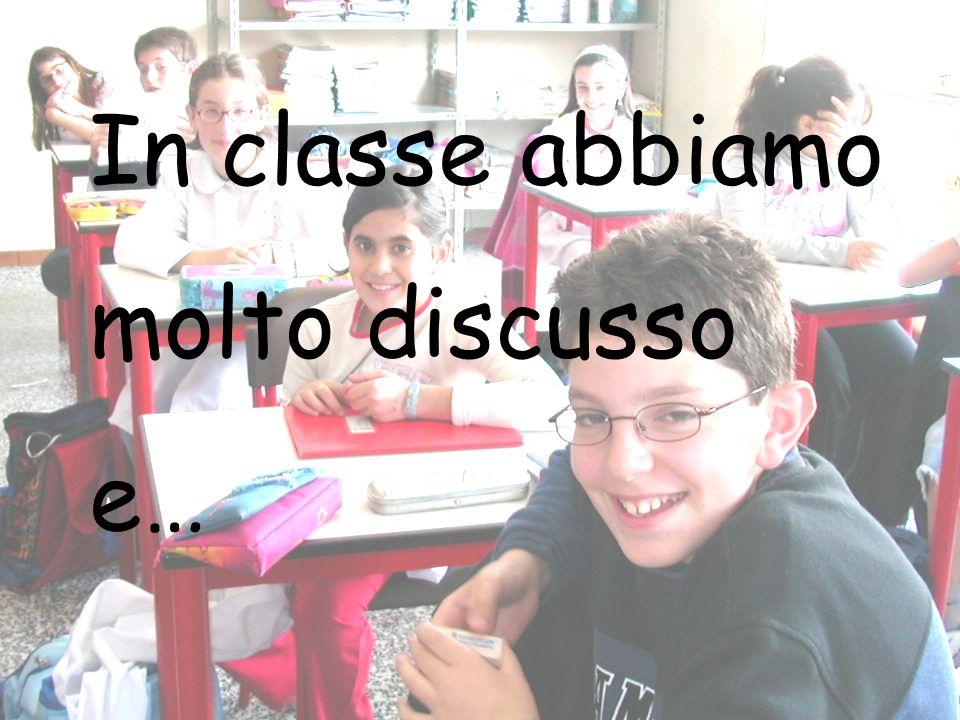 In classe abbiamo molto discusso e…