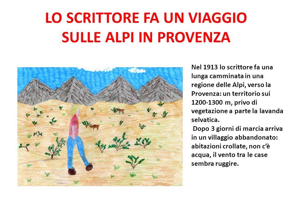 LO SCRITTORE FA UN VIAGGIO SULLE ALPI IN PROVENZA Nel 1913 lo scrittore fa una lunga camminata in una regione delle Alpi, verso la Provenza: un territ