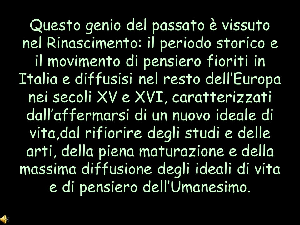 Questo genio del passato è vissuto nel Rinascimento: il periodo storico e il movimento di pensiero fioriti in Italia e diffusisi nel resto dellEuropa