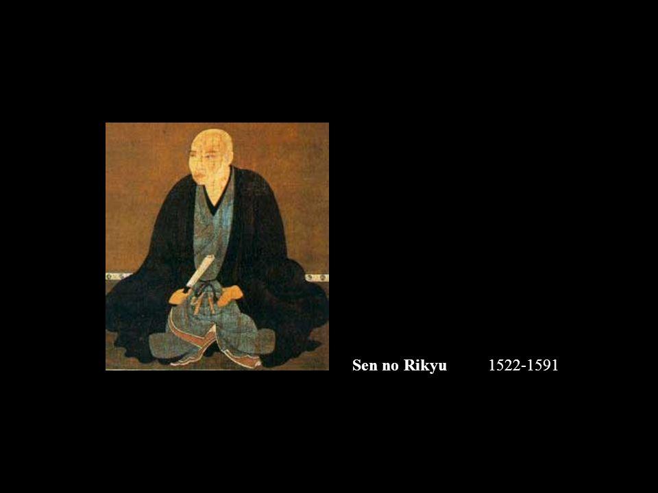 Sen no Rikyu 1522-1591