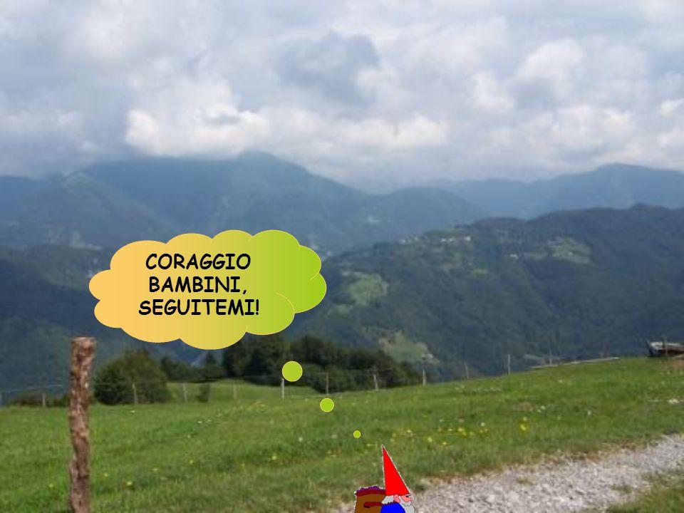 CORAGGIO BAMBINI, SEGUITEMI!