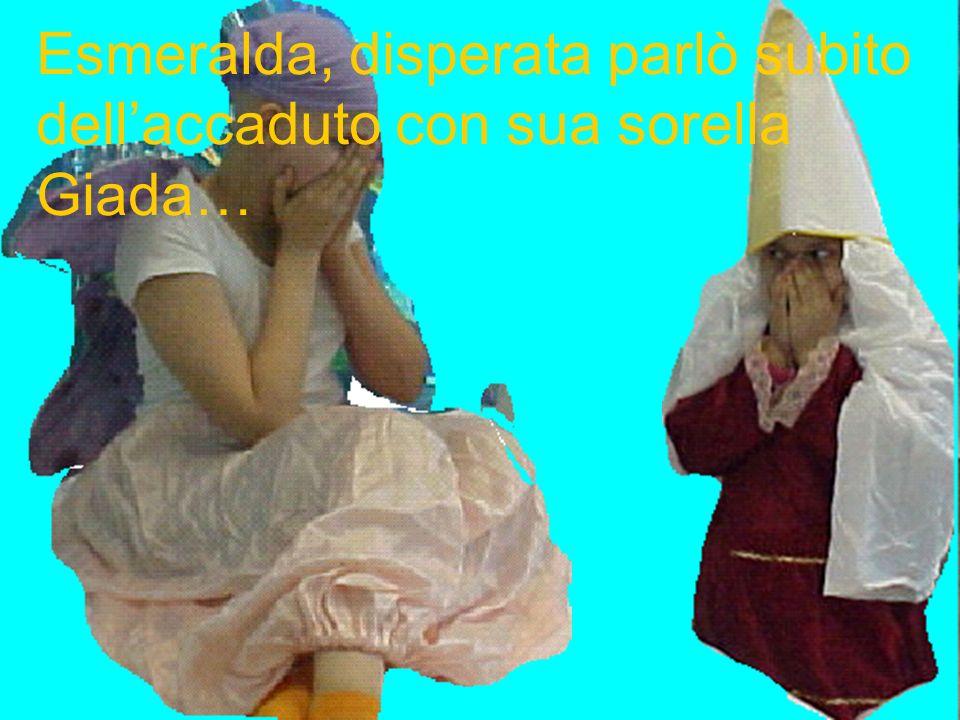 Esmeralda, disperata parlò subito dellaccaduto con sua sorella Giada…