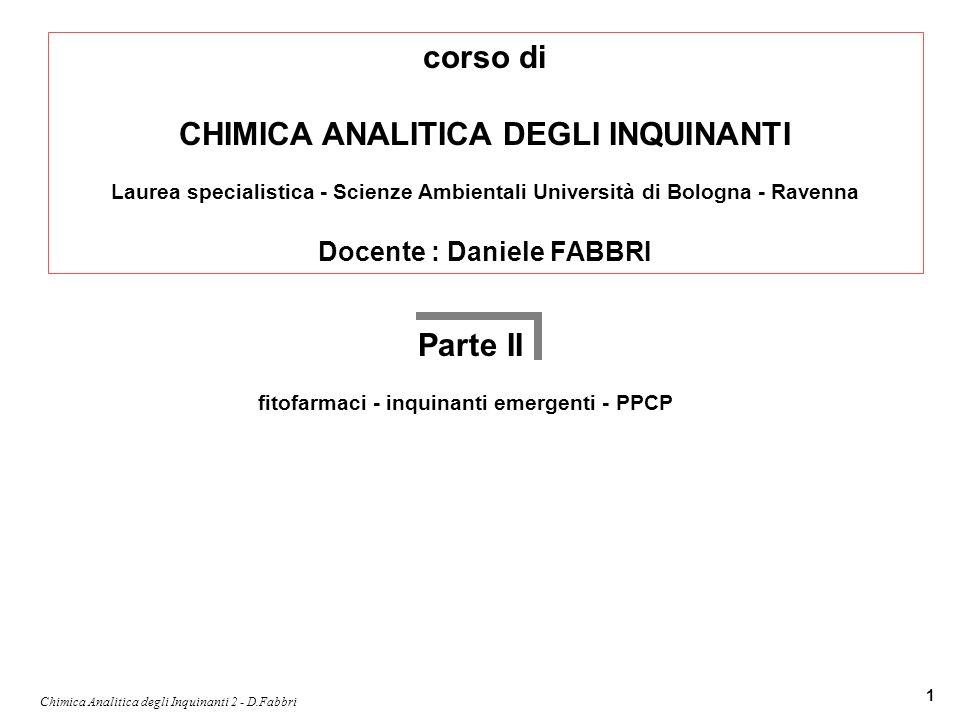 Chimica Analitica degli Inquinanti 2 - D.Fabbri 1 corso di CHIMICA ANALITICA DEGLI INQUINANTI Laurea specialistica - Scienze Ambientali Università di