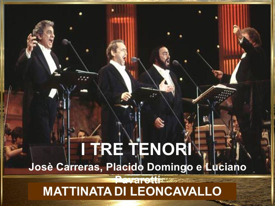 MATTINATA DI LEONCAVALLO I TRE TENORI Josè Carreras, Placido Domingo e Luciano Pavarotti