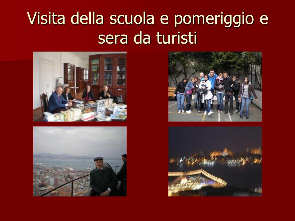 Visita della scuola e pomeriggio e sera da turisti