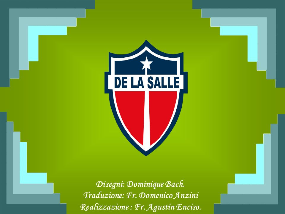 Disegni: Dominique Bach. Traduzione: Fr. Domenico Anzini Realizzazione : Fr. Agustín Enciso.