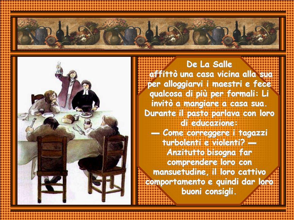 Giovanni Battista si rese conto che le scuole funzionavano bene. Sarebbero andate ancora meglio se Nyel avesse avuto più cura nello scegliere i maestr