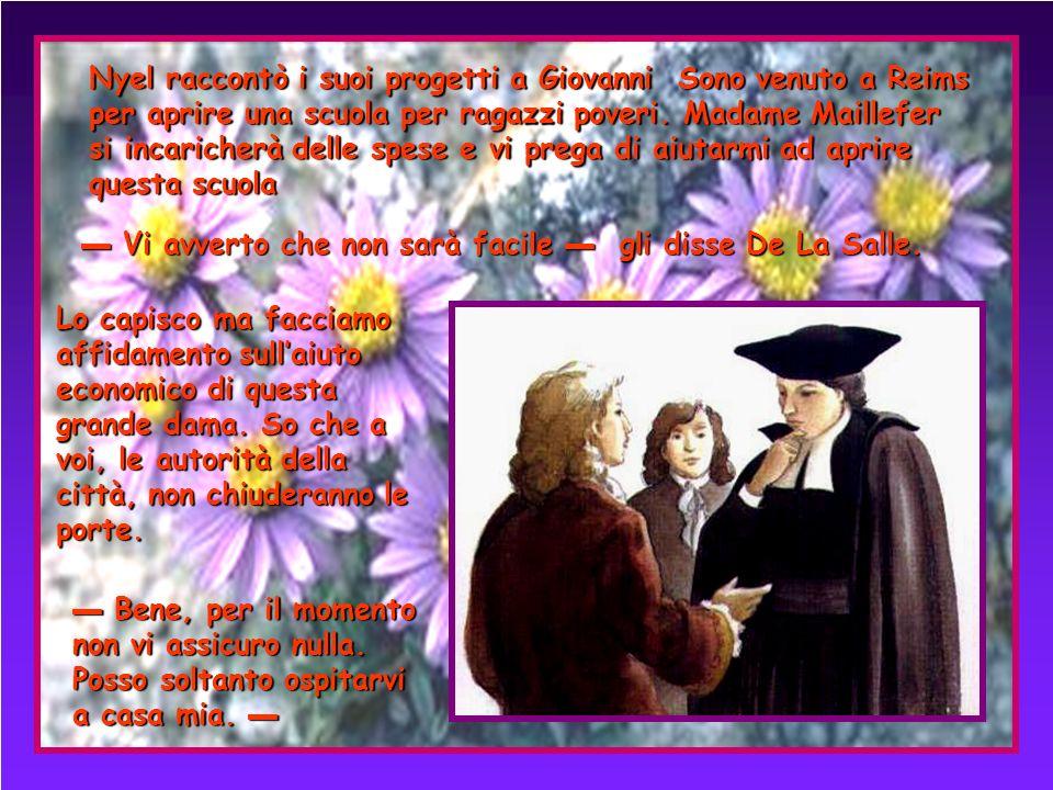 Un mattino del marzo 1679 accadde un incontro che cambiò la vita del giovane prete. Dinanzi al collegio delle suore del Bambin Gesù lo avvicinarono du