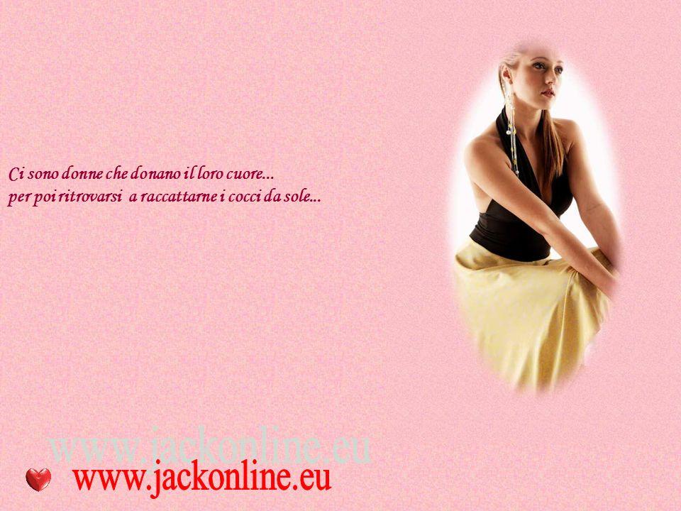 Ci sono donne che cambiano pelle per amore...
