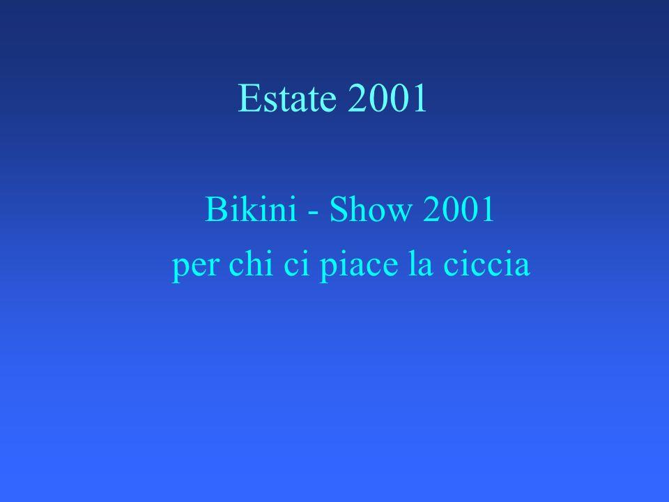 Estate 2001 Bikini - Show 2001 per chi ci piace la ciccia