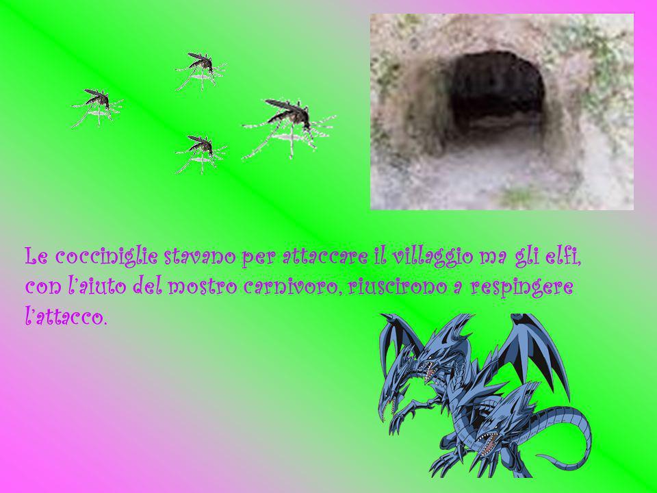 Le cocciniglie stavano per attaccare il villaggio ma gli elfi, con laiuto del mostro carnivoro, riuscirono a respingere lattacco.
