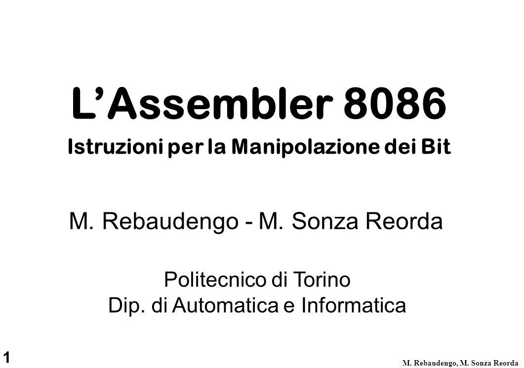 1 M. Rebaudengo, M. Sonza Reorda Politecnico di Torino Dip. di Automatica e Informatica M. Rebaudengo - M. Sonza Reorda LAssembler 8086 Istruzioni per