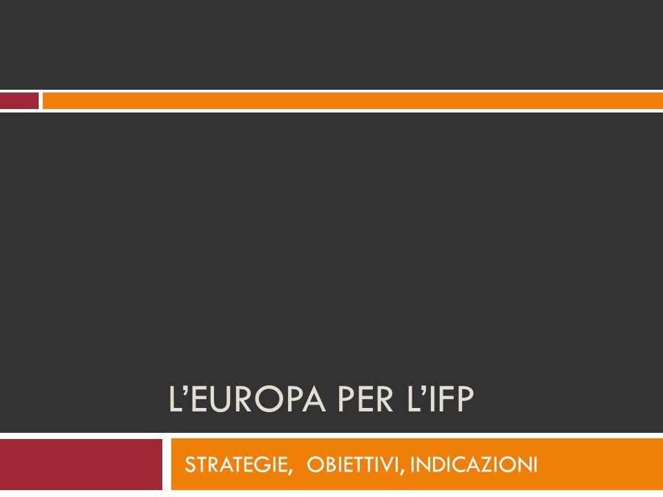 LEUROPA PER LIFP STRATEGIE, OBIETTIVI, INDICAZIONI