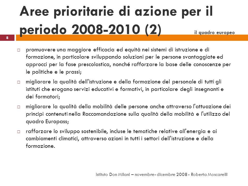Aree prioritarie di azione per il periodo 2008-2010 (2) il quadro europeo promuovere una maggiore efficacia ed equità nei sistemi di istruzione e di f