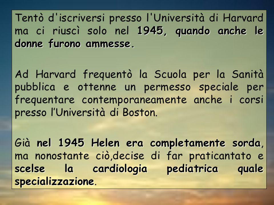 1945, quando anche le donne furono ammesse. Tentò d'iscriversi presso l'Università di Harvard ma ci riuscì solo nel 1945, quando anche le donne furono