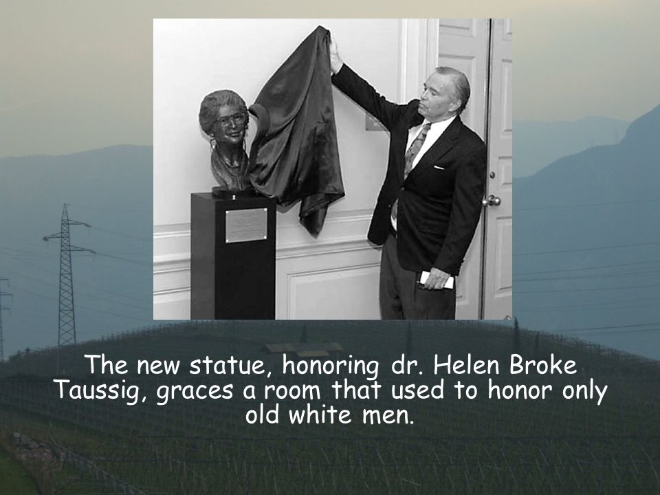 The new statue, honoring dr. Helen Broke Taussig, graces a room that used to honor only old white men.