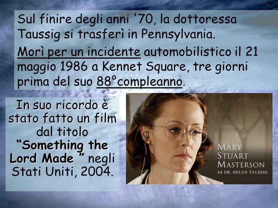 Sul finire degli anni '70, la dottoressa Taussig si trasferì in Pennsylvania. Morì per un incidente automobilistico il 21 maggio 1986 a Kennet Square,