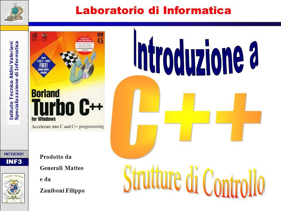 Laboratorio di Informatica INF3 INTDER01 Prodotto da Generali Matteo e da Zaniboni Filippo