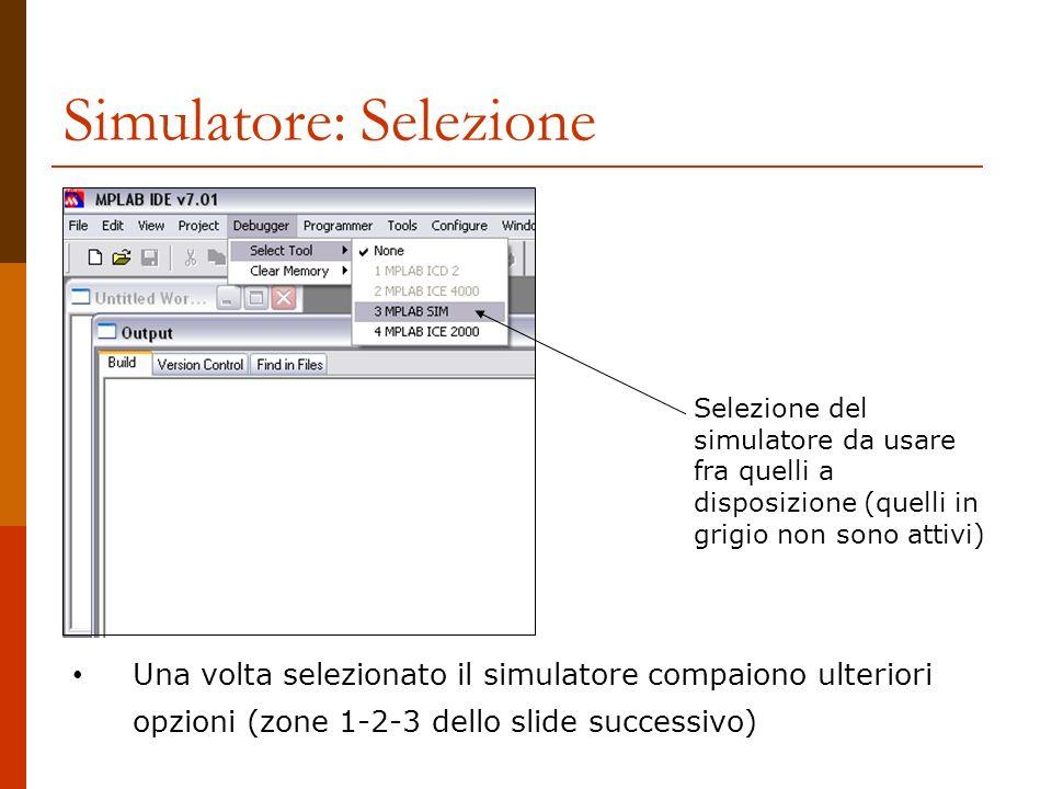 Simulatore: Selezione Selezione del simulatore da usare fra quelli a disposizione (quelli in grigio non sono attivi) Una volta selezionato il simulato