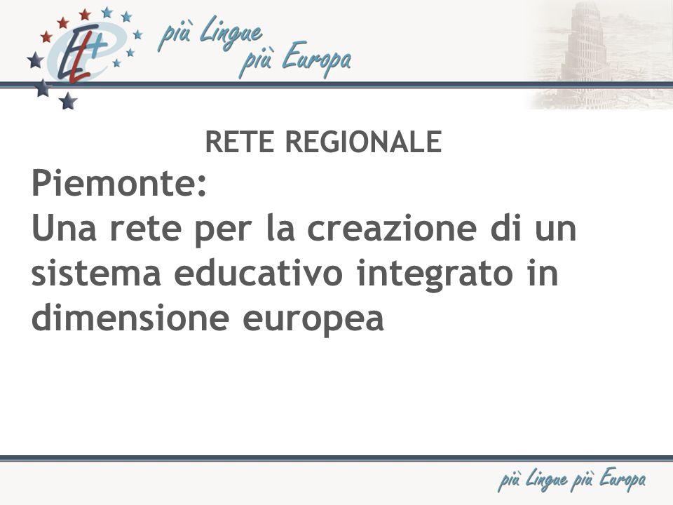 RETE REGIONALE Piemonte: Una rete per la creazione di un sistema educativo integrato in dimensione europea