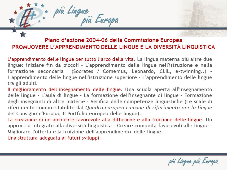 RACCOMANDAZIONE DEL PARLAMENTO EUROPEO E DEL CONSIGLIO del 18 dicembre 2006 relativa a competenze chiave per l apprendimento permanente Gli Stati membri sono invitati a sviluppare l offerta di competenze chiave per tutti nell ambito delle loro strategie di apprendimento permanente e utilizzare le Competenze chiave per l apprendimento permanente.
