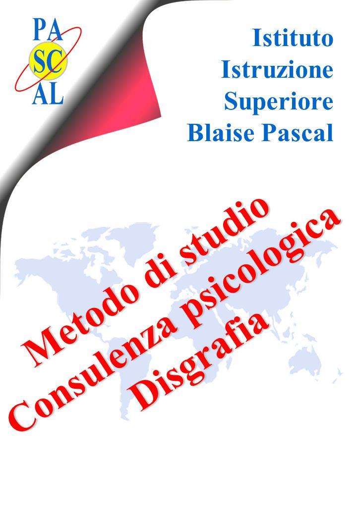 Istituto Istruzione Superiore Blaise Pascal Metodo di studio Consulenza psicologica Disgrafia