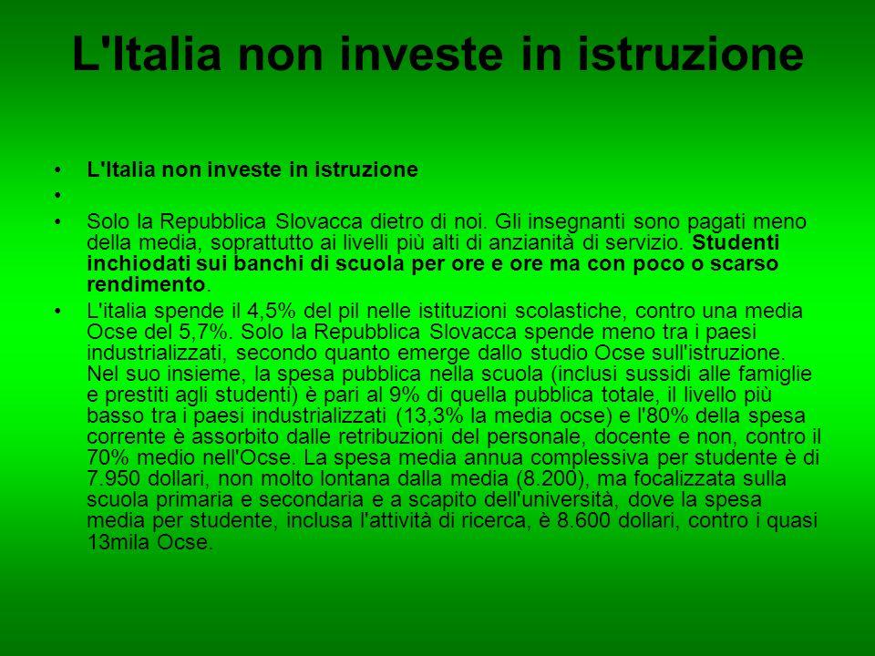 L Italia non investe in istruzione Solo la Repubblica Slovacca dietro di noi.