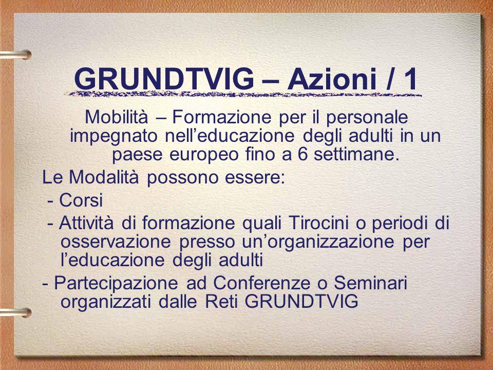 GRUNDTVIG – Azioni / 1 Mobilità – Formazione per il personale impegnato nelleducazione degli adulti in un paese europeo fino a 6 settimane.