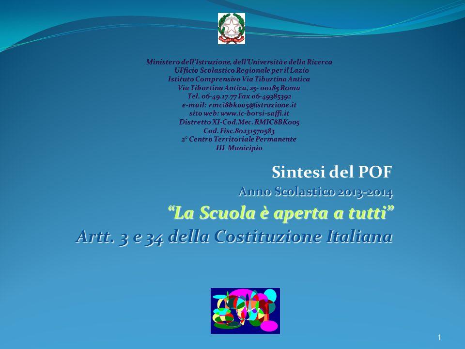 Sintesi del POF Anno Scolastico 2013-2014 La Scuola è aperta a tutti Artt. 3 e 34 della Costituzione Italiana 1