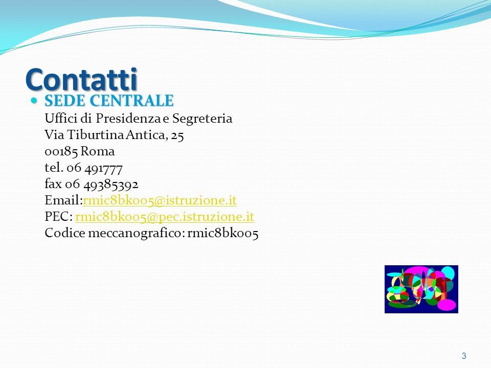 Contatti SEDE CENTRALE SEDE CENTRALE Uffici di Presidenza e Segreteria Via Tiburtina Antica, 25 00185 Roma tel. 06 491777 fax 06 49385392 Email:rmic8b