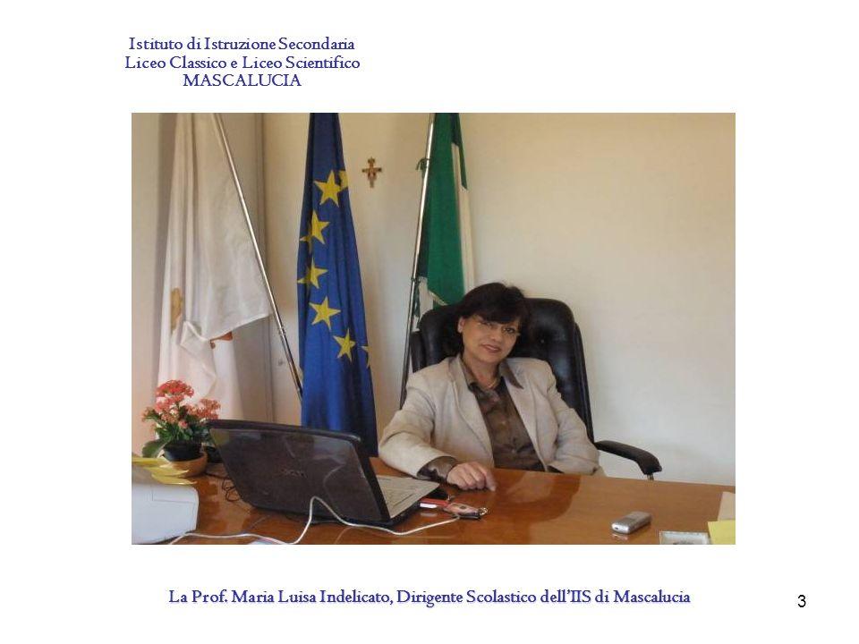 3 Istituto di Istruzione Secondaria Liceo Classico e Liceo Scientifico MASCALUCIA La Prof.
