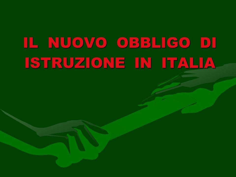 IL NUOVO OBBLIGO DI ISTRUZIONE IN ITALIA