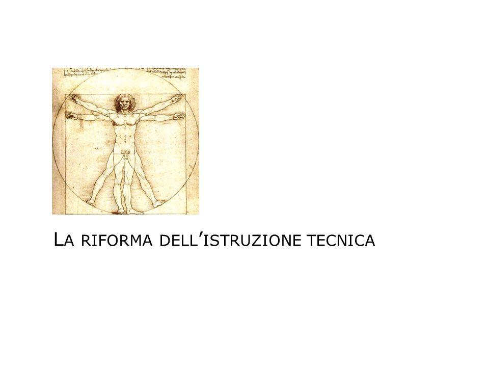 L A RIFORMA DELL ISTRUZIONE TECNICA