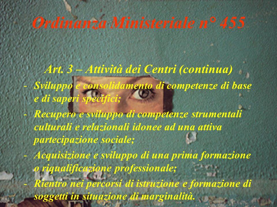 Ordinanza Ministeriale n° 455 Art. 3 – Attività dei Centri 1.