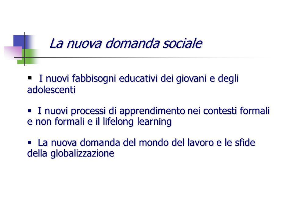 La nuova domanda sociale La nuova domanda sociale I nuovi fabbisogni educativi dei giovani e degli adolescenti I nuovi fabbisogni educativi dei giovan