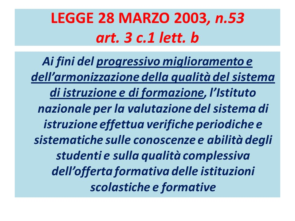IL SERVIZIO NAZIONALE DI VALUTAZIONE (SNV) Decreto Legislativo 19 novembre 2004, n.