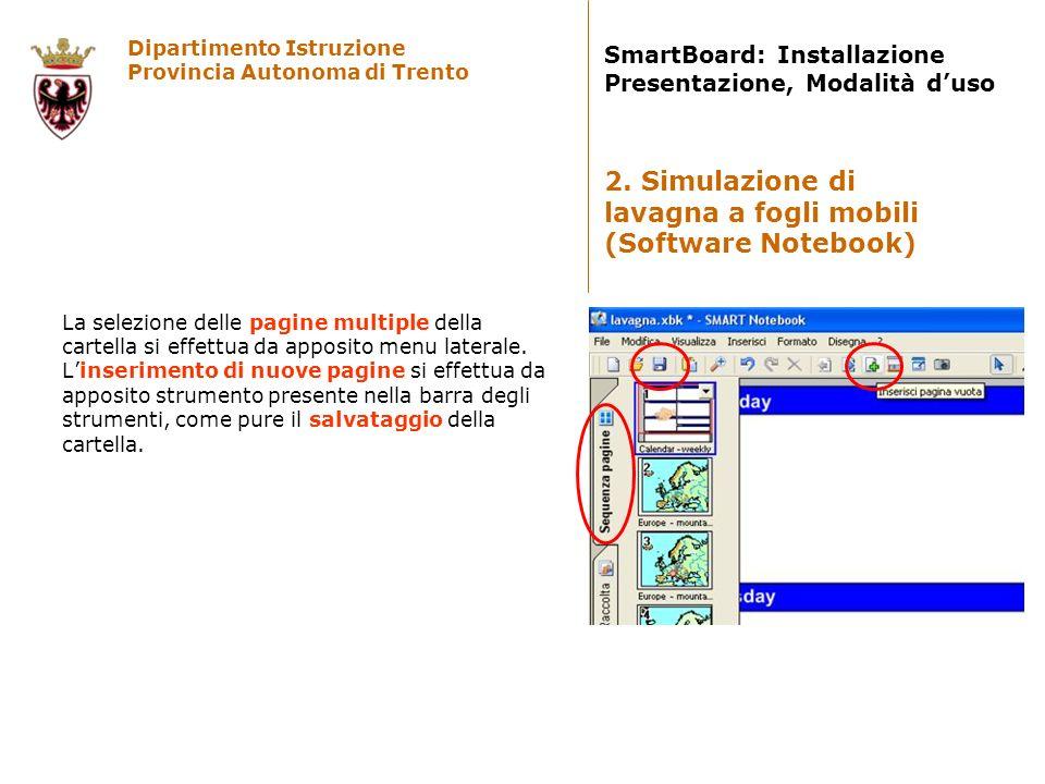 Dipartimento Istruzione Provincia Autonoma di Trento SmartBoard: Installazione Presentazione, Modalità duso La selezione delle pagine multiple della c