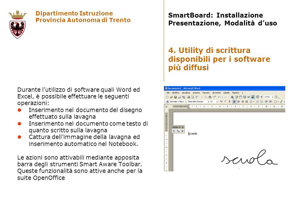Dipartimento Istruzione Provincia Autonoma di Trento SmartBoard: Installazione Presentazione, Modalità duso Durante lutilizzo di software quali Word e