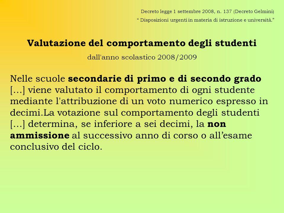 Decreto legge 1 settembre 2008, n. 137 (Decreto Gelmini) Disposizioni urgenti in materia di istruzione e università. Valutazione del comportamento deg